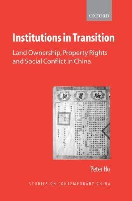 Institutions In Transition Land Ownership, Property Rights And Social Conflict In China