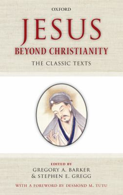 Jesus Beyond Christianity: The Classic Texts