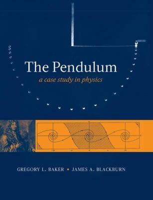 The Pendulum: A Case Study in Physics