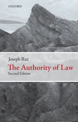 The Authority of Law: Essays on Law and Morality