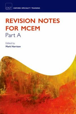 Revision Notes for the MCEM Part A (Oxford Specialty Training)