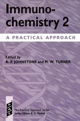 Immunochemistry 2 A Practical Approach