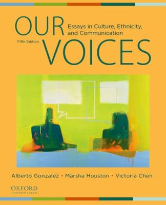 our voices essays in culture ethnicity and communication The mexican-american diaspora's impact on mexico political science quarterly, 114, 661-691 google scholar, crossref tanno, d v (2004) names, narratives and the evolution of ethnic identity in a gonzalez, m houston, & v chen (eds), our voices: essays in culture, ethnicity and communication (pp.