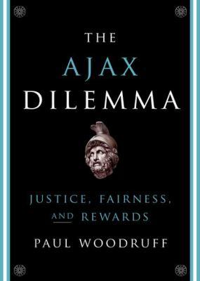 The Ajax Dilemma: Justice, Fairness, and Rewards