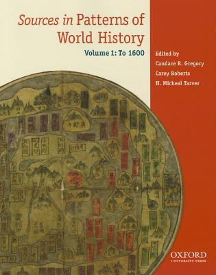 Sources in Patterns of World History : Volume One To 1600