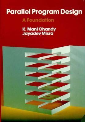 Parallel Program Design: A Foundation - K. Mani Mani Chandy - Hardcover