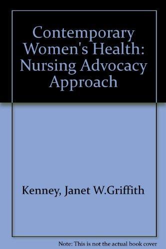 Contemporary Women's Health: Nursing Advocacy Approach