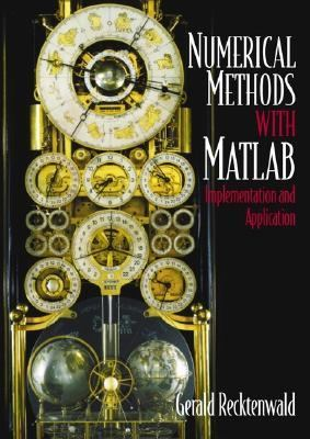 Numerical Methods With Matlab Implementations and Applications