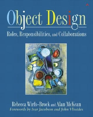 Object Design Roles, Responsibilities, and Collaborations