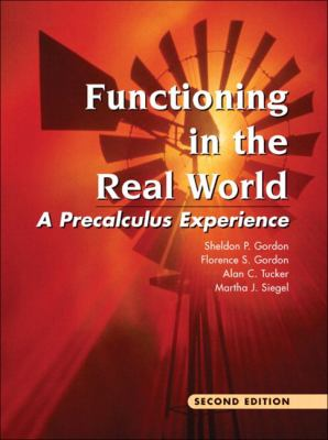 Functioning in the Real World A Precalculus Experience