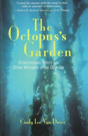 The Octopus's Garden: Hydrothermal Vents and Other Mysteries of the Deep Sea (Helix Books)