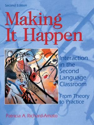 Making It Happen Interaction in the Second Language Classroom  From Theory to Practice