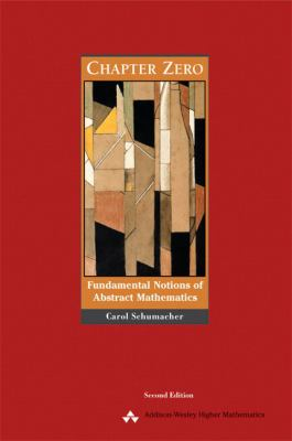 Chapter Zero: Fundamental Notions of Abstract Mathematics (2nd Edition)