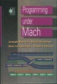 Programming Under Mach (UNIX and open systems series)