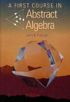 First Course in Abstract Algebra
