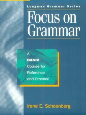 Focus on Grammar A Basic Course for Reference and Practice