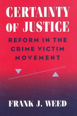 Certainty of Justice Reform in the Crime Victim Movement