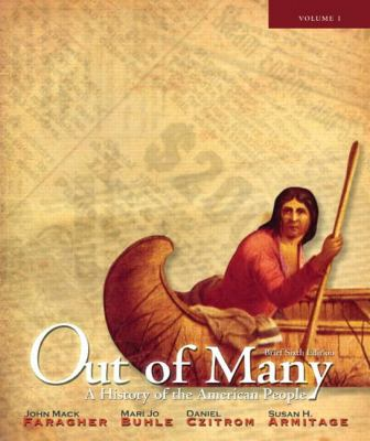 Out of Many: A History of the American People, Brief Edition, Volume 1 (Chapters 1-17) (6th Edition)
