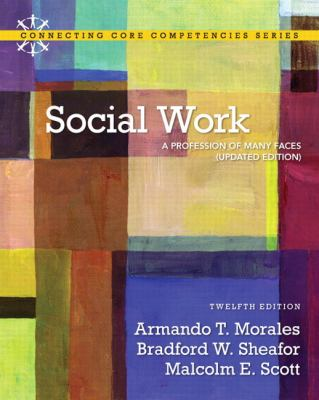 Social Work: A Profession of Many Faces (Updated Edition) (12th Edition) (Connecting Core Competencies)
