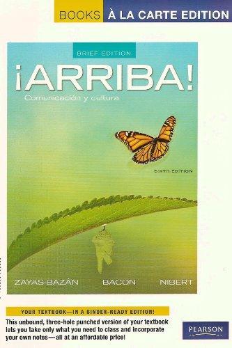 Arriba: Comunicacion y cultura, Brief Edition, Books a la Carte Edition (6th Edition)