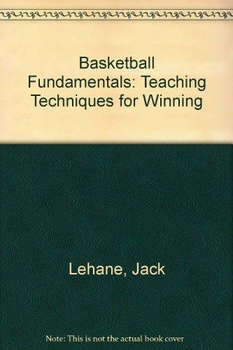 Basketball Fundamentals: Teaching Techniques for Winning