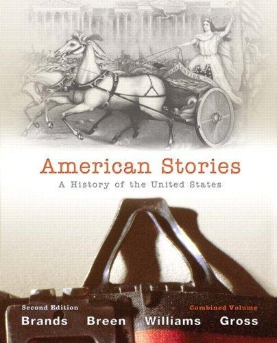 American Stories: A History of The United States, Combined Volume with NEW MyHistoryLab with eText -- Access Card Package (2nd Edition)