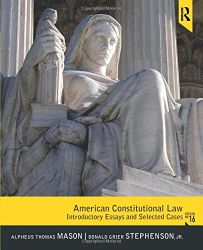 american constitutional law introductory essays and selected cases Alt=american constitutional law : introductory essays and selected cases / alpheus thomas mason, donald grier stephenson, jr onload=if (thisnaturalwidth  10.