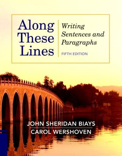 along these lines writing paragraphs and essays 5th edition Facts & information about title «along these lines» (fifth edition) along these lines writing sentences and paragraphs (5th edition) authors john sheridan biays.