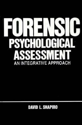 Forensic Psychologocal Assessment An Integrative Approach