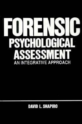 Forensic Psychologocal Assessment An Integrative Approach