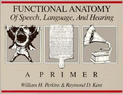 Functional Anatomy of Speech, Language, and Hearing A Primer