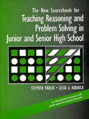 The New Sourcebook for Teaching Reasoning and Problem Solving in Junior and Senior High School