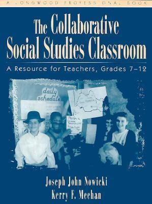 Collaborative Social Studies Classroom: A Resource for Teachers - Kerry F. Meehan - Paperback