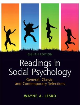 Readings in Social Psychology: General, Classic, and Contemporary Selections (8th Edition)