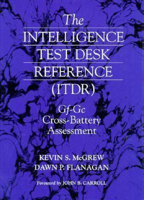 Intelligence Test Desk Reference (Itdr) Gf-Gc Cross-Battery Assessment