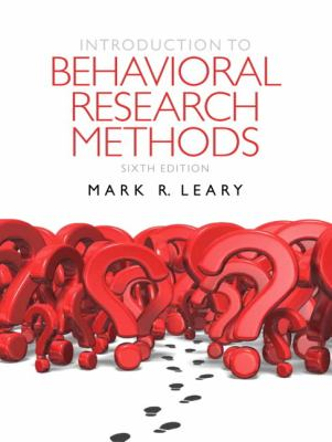 Introduction to Behavioral Research Methods (6th Edition)
