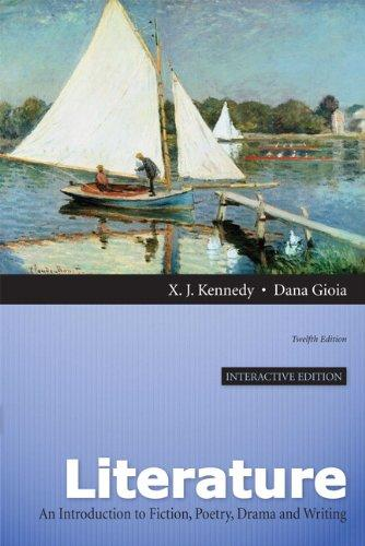 Literature: A Introduction to Fiction, Poetry, Drama, and Writing, Interactive Edition (12th Edition)