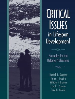 Critical Issues in Lifespan Development Examples for the Helping Professions