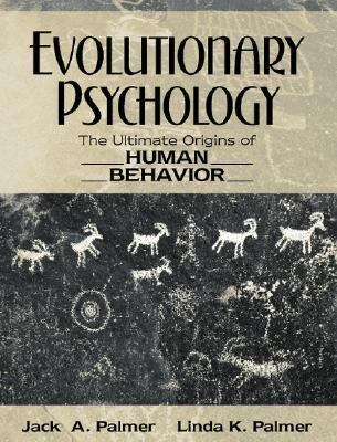 Evolutionary Psychology The Ultimate Origins of Human Behavior