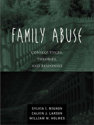 Family Abuse Consequences, Theories, and Responses