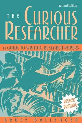 curious researcher guide writing research papers Direct writing style propels this inquiry-based guide to writing research papers the curious researcher: a guide to writing research papers this product.