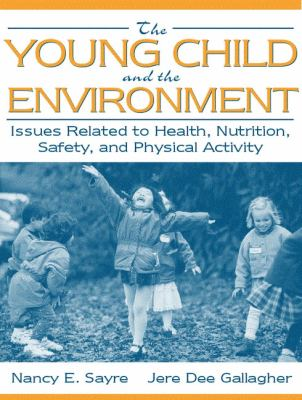 Young Child and the Environment Issues Related to Health, Nutrition, Safety, and Physical Activity