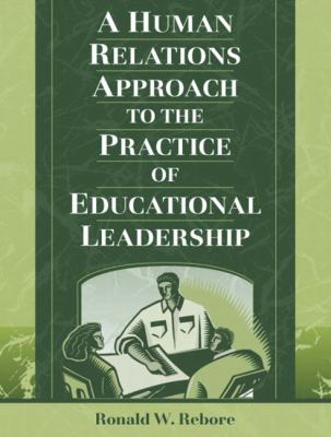 A Human Relations Approach to the Practice of Educational Leadership