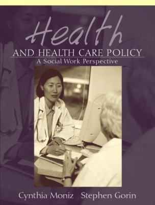 Health and Health Care Policy A Social Work Perspective