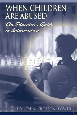 When Children Are Abused An Educator's Guide to Intervention
