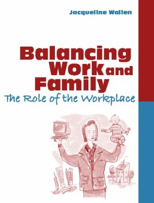 Balancing Work and Family The Role of the Workplace
