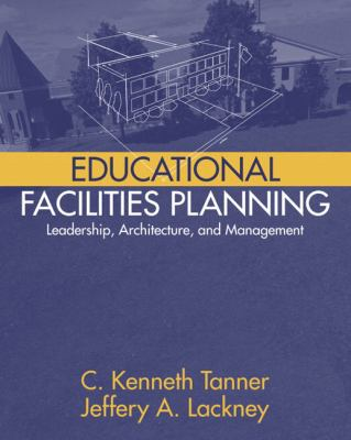 Educational Facilities Planning: Leadership, Architecture, and Management