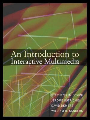 introduction to interactive multimedia Earn an affordable bachelor of science in digital media and web technology online or on-site at university of introduction to interactive design cmst 290 | 3.