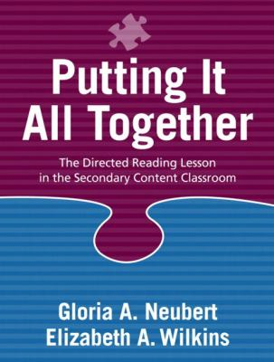 Putting It All Together The Directed Reading Lesson in the Secondary Content Classroom