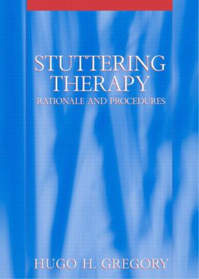 Stuttering Therapy Rationale and Procedures
